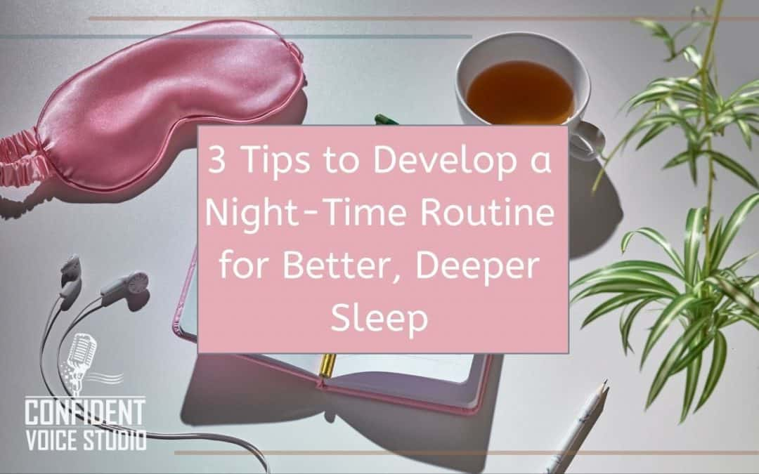 3 Tips to Develop a Night-Time Routine for Better, Deeper Sleep