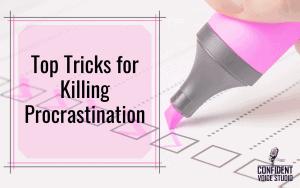Top tricks for killing procrastination