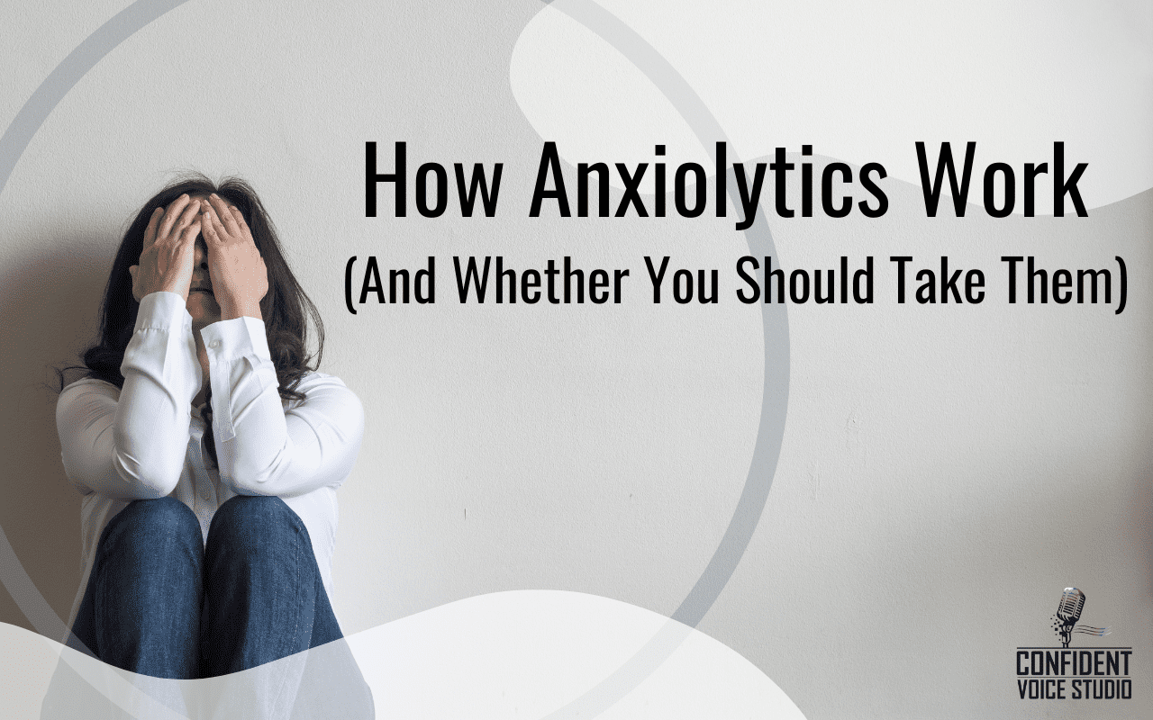 How Anxiolytics Work (And Whether You Should Take Them)