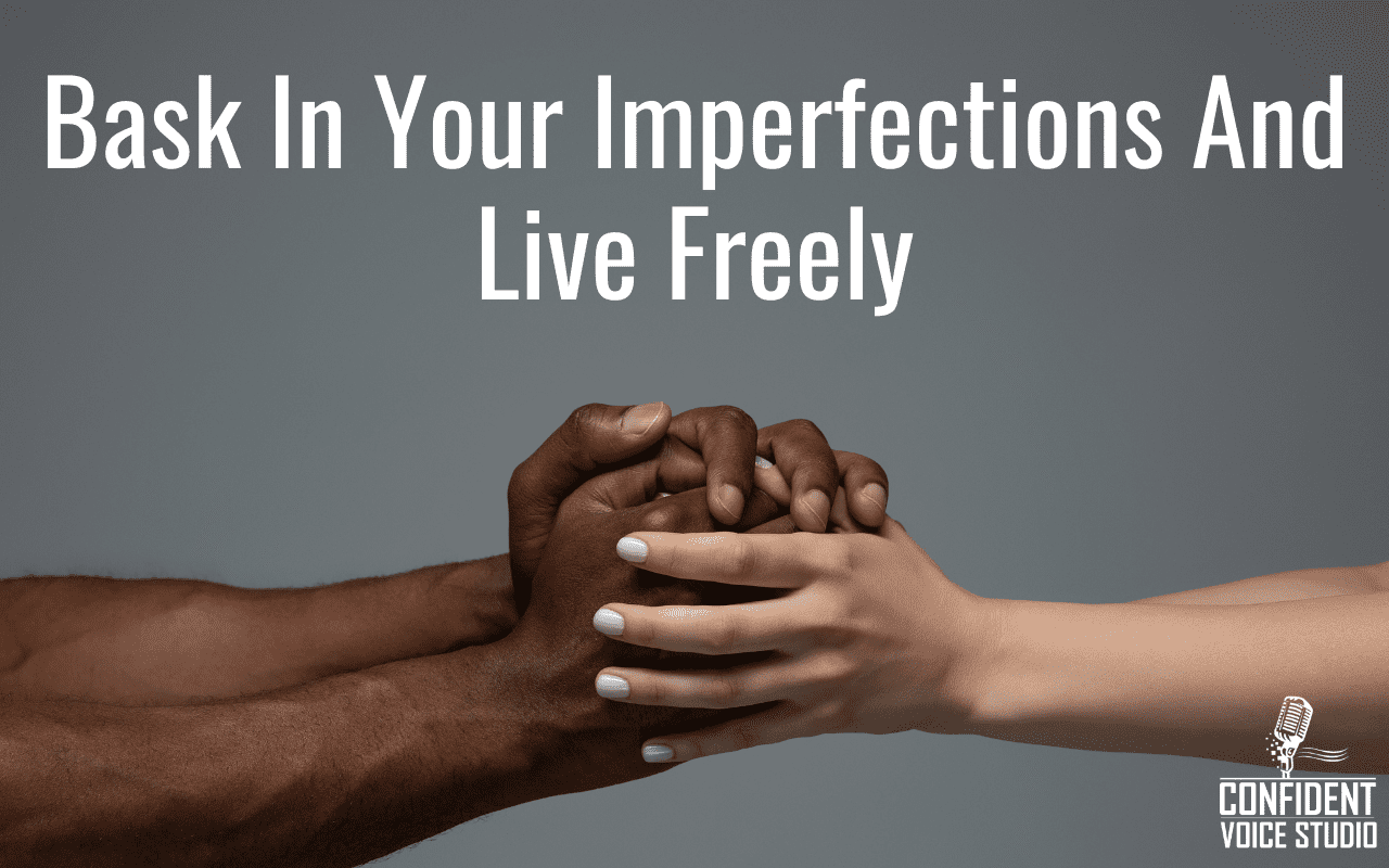 Bask In Your Imperfections And Live Freely