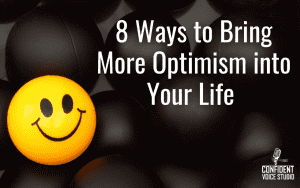 8 Ways to Bring More Optimism into Your Life