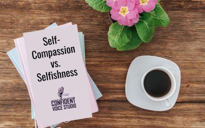 Self-Compassion vs. Selfishness