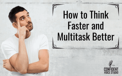 How to Think Faster and Multitask Better