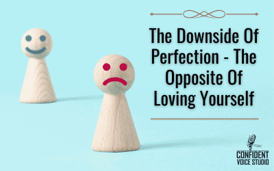 The Downside Of Perfection – The Opposite Of Loving Yourself
