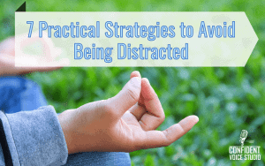 7 Practical Strategies to Avoid Being Distracted