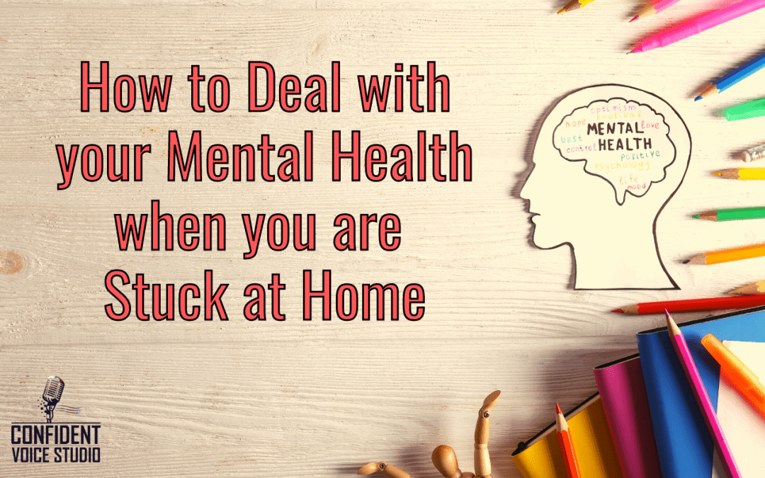 How to Deal with your Mental Health when you are Stuck at Home
