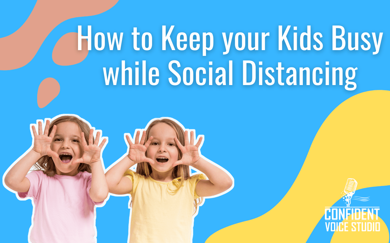 How to Keep your Kids Busy while Social Distancing