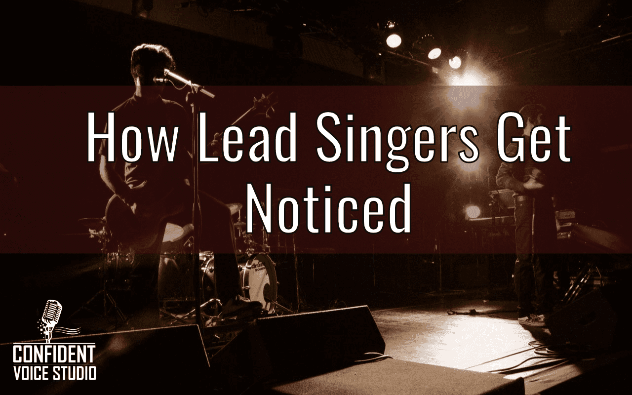 How Lead Singers Get Noticed