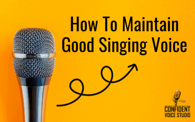 How To Maintain Good Singing Voice
