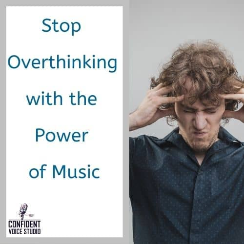 Stop Overthinking with the Power of Music